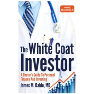 The White Coat Investor by James Dahle MD
