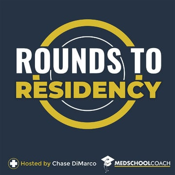 Rounds to Residency Podcast